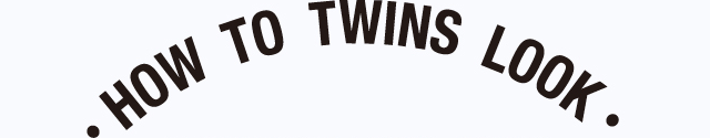 HOW TO TWINS LOOK